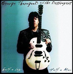 george-thorogood-half-a-boy
