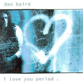 dan-baird-i-love-you-period