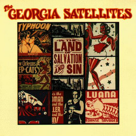 georgia satellites in the land of salvation and sin
