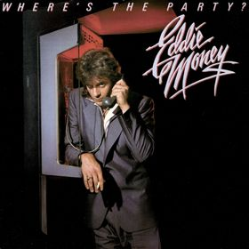 eddie money where's the party