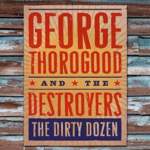 george thorogood dirty dozen