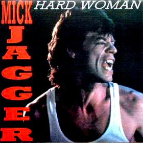 mick jagger hard woman