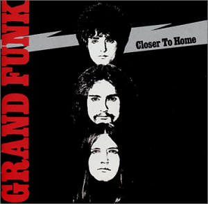 grand funk railroad closer to home