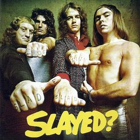 slade slayed