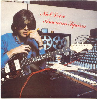 Nick Lowe American Squirm / What's So Funny 'Bout